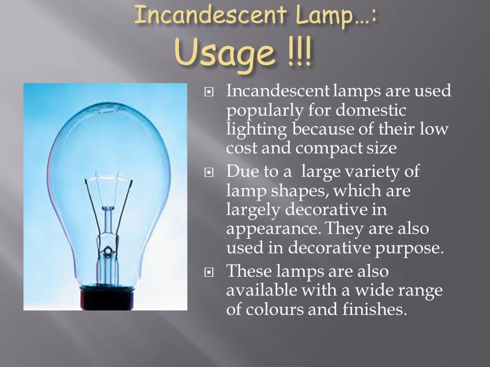 Incandescent Lamp…: Usage !!!