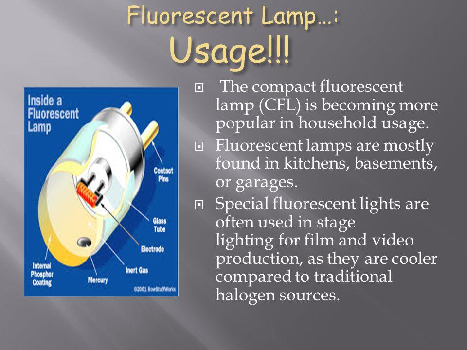 Fluorescent Lamp…: Usage!!!
