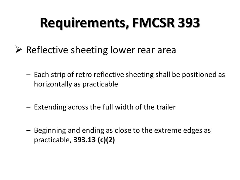 Requirements, FMCSR 393 Reflective sheeting lower rear area