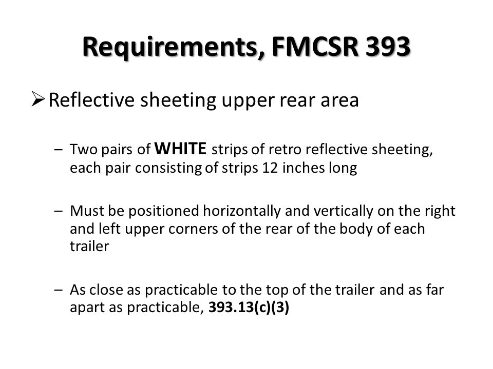 Requirements, FMCSR 393 Reflective sheeting upper rear area