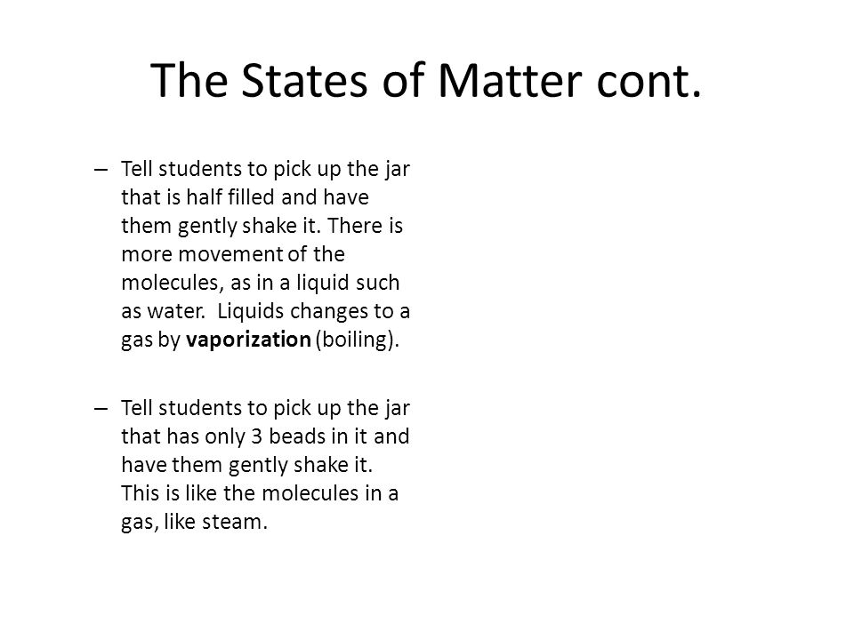 The States of Matter cont.