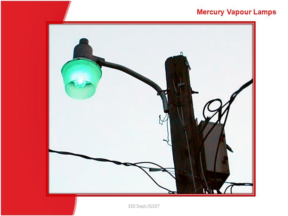 Mercury Vapour Lamps EEE Dept./SJCET
