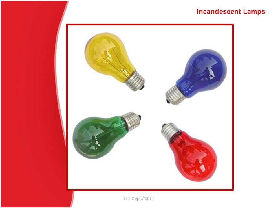 Incandescent Lamps EEE Dept./SJCET