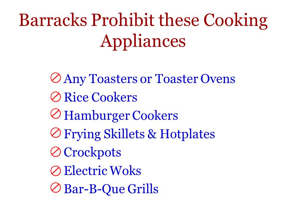 Barracks Prohibit these Cooking Appliances