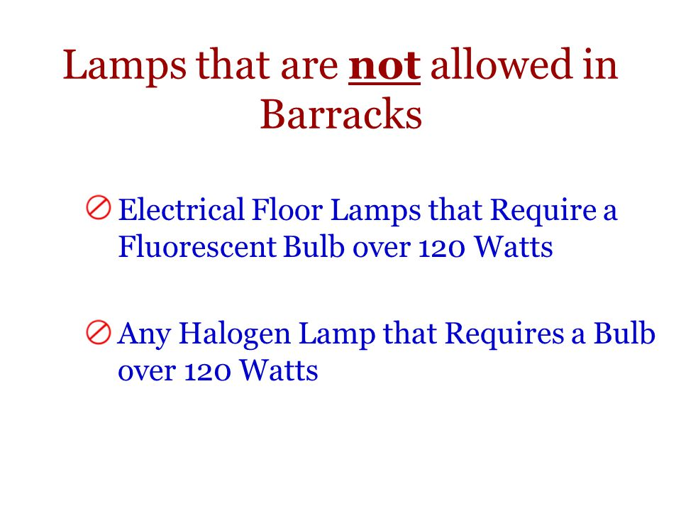 Lamps that are not allowed in Barracks