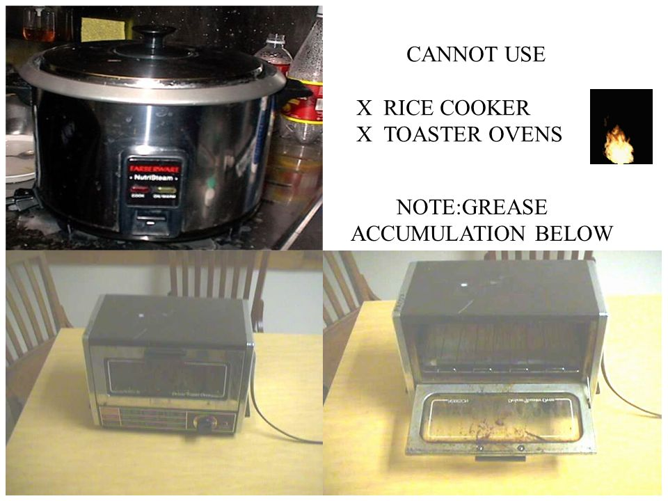 CANNOT USE X RICE COOKER X TOASTER OVENS NOTE:GREASE ACCUMULATION BELOW