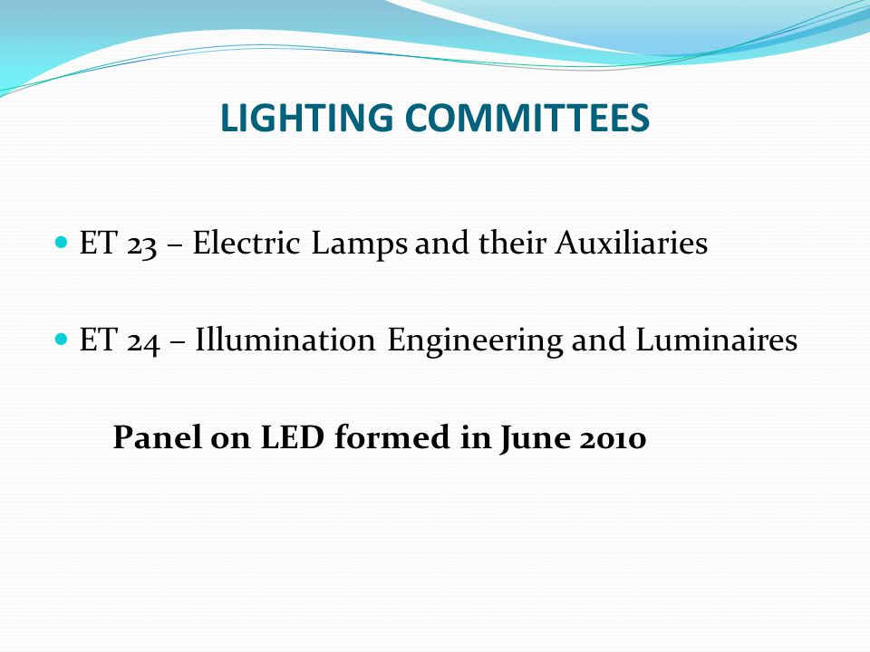 LIGHTING COMMITTEES ET 23 – Electric Lamps and their Auxiliaries