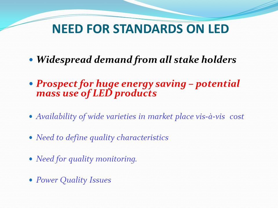 NEED FOR STANDARDS ON LED