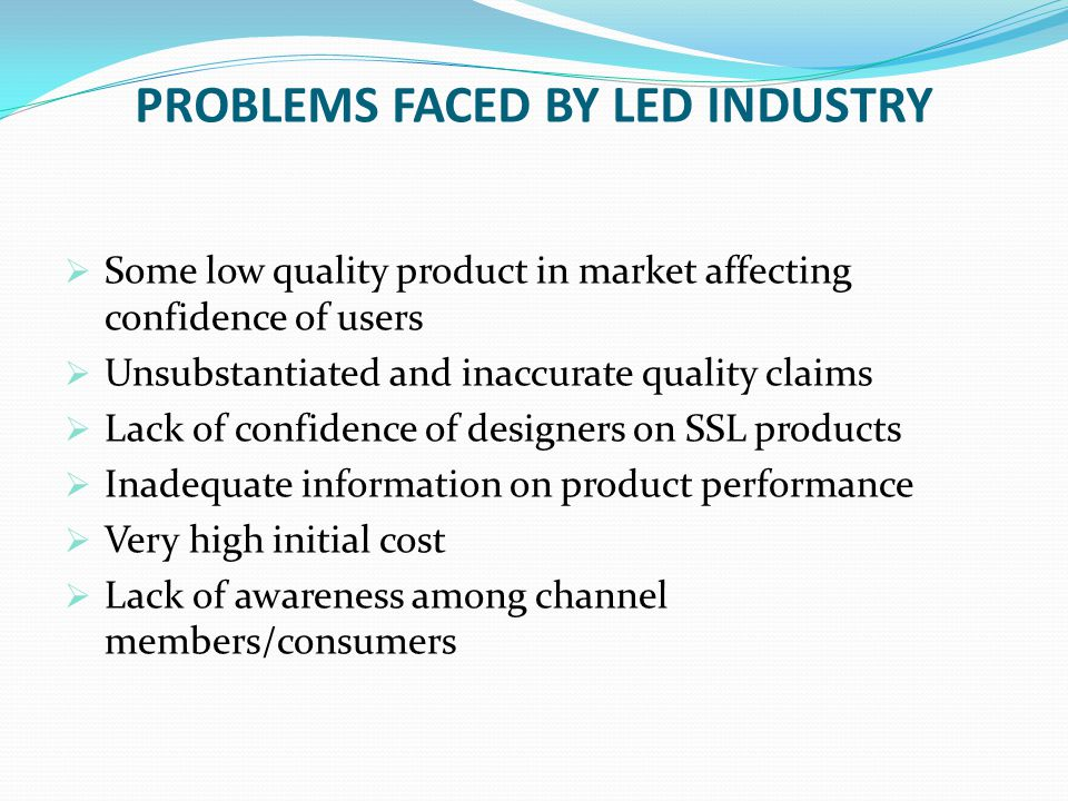 PROBLEMS FACED BY LED INDUSTRY
