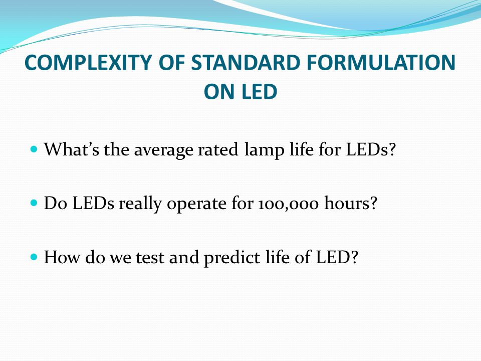 COMPLEXITY OF STANDARD FORMULATION ON LED