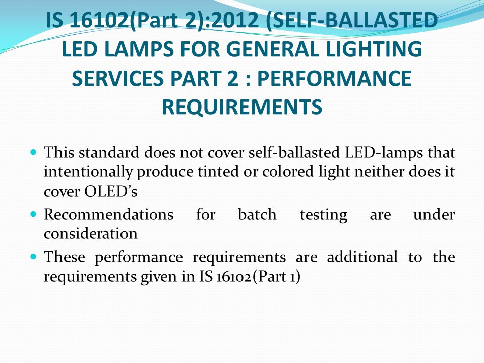 IS 16102(Part 2):2012 (SELF-BALLASTED LED LAMPS FOR GENERAL LIGHTING SERVICES PART 2 : PERFORMANCE REQUIREMENTS