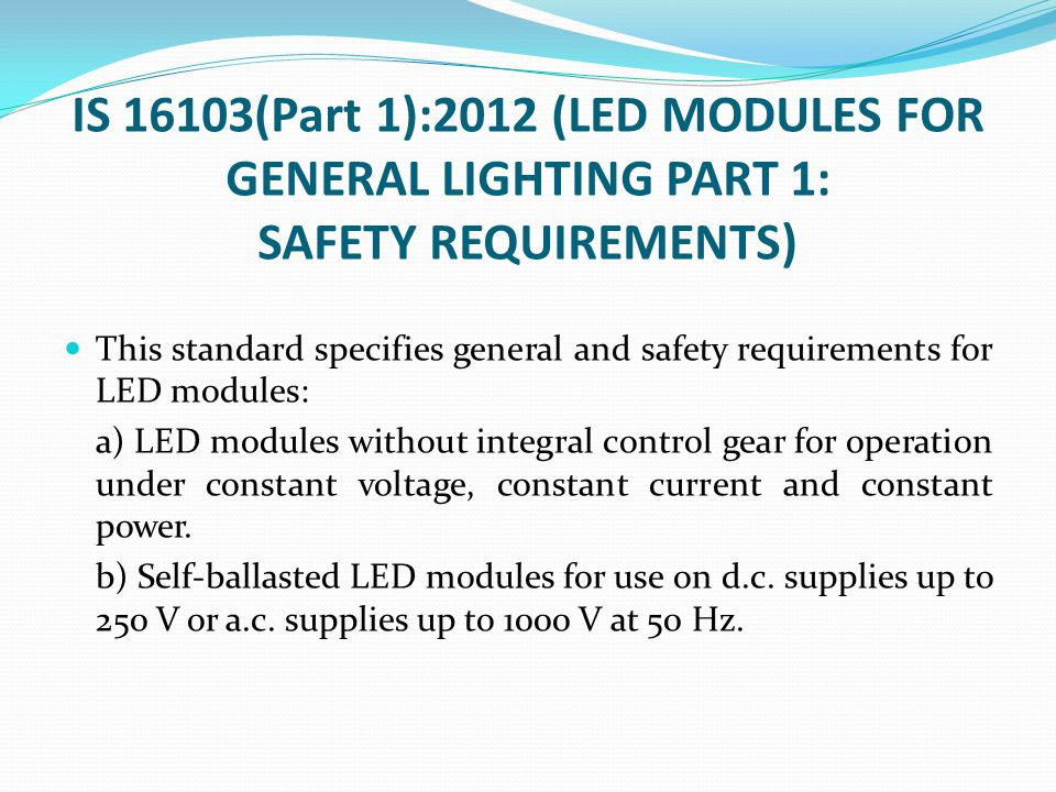 IS 16103(Part 1):2012 (LED MODULES FOR GENERAL LIGHTING PART 1: SAFETY REQUIREMENTS)