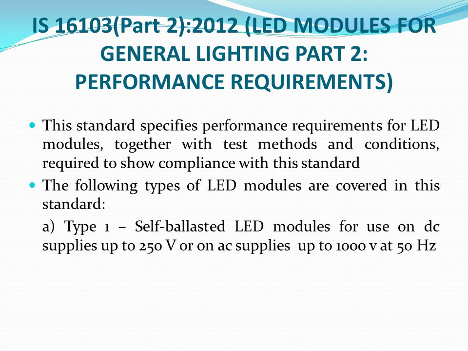 IS 16103(Part 2):2012 (LED MODULES FOR GENERAL LIGHTING PART 2: PERFORMANCE REQUIREMENTS)