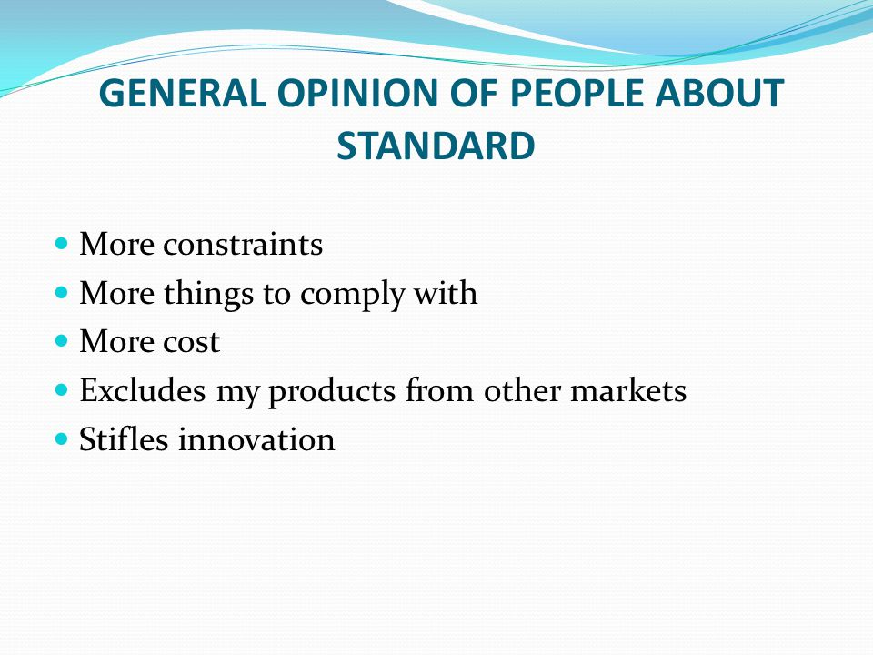 GENERAL OPINION OF PEOPLE ABOUT STANDARD