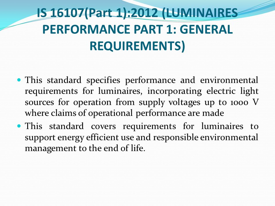 IS 16107(Part 1):2012 (LUMINAIRES PERFORMANCE PART 1: GENERAL REQUIREMENTS)