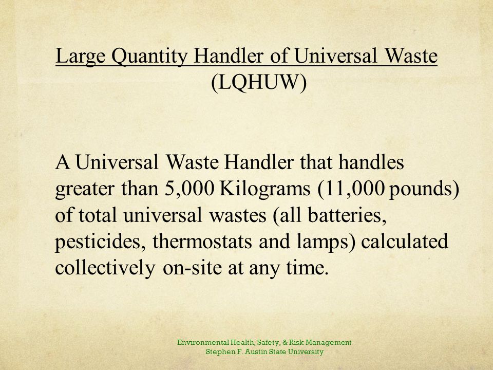 Destination Facility These are facilities that legitimately and legally can accept Universal Wastes from off- site so they may be treated, disposed or recycled in accordance with all regulatory requirements.