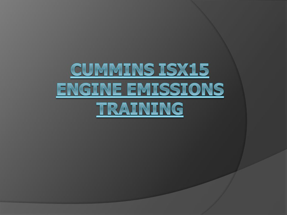 Cummins ISX15 Engine Emissions Training