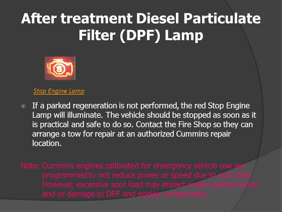 After treatment Diesel Particulate Filter (DPF) Lamp