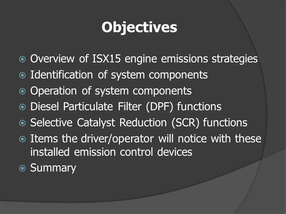 Objectives Overview of ISX15 engine emissions strategies