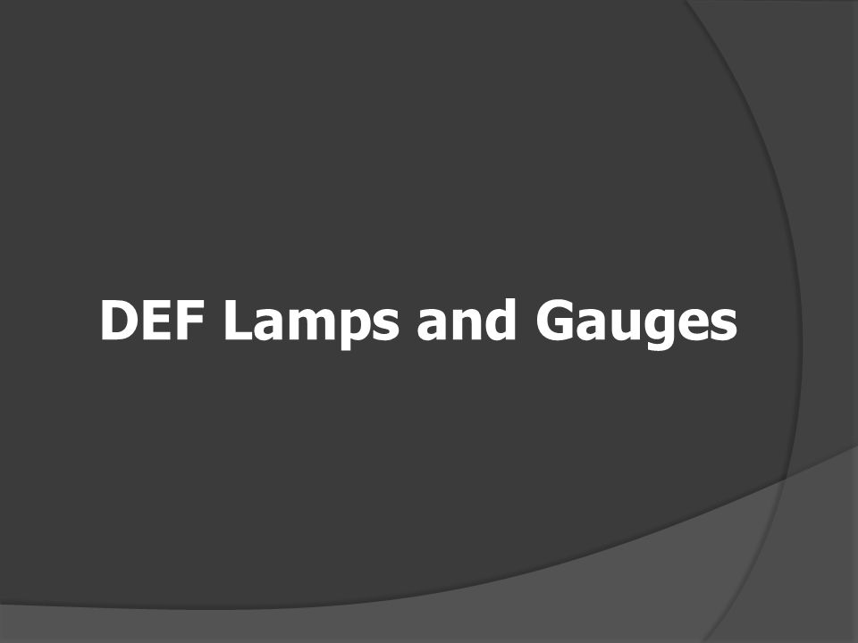 DEF Lamps and Gauges