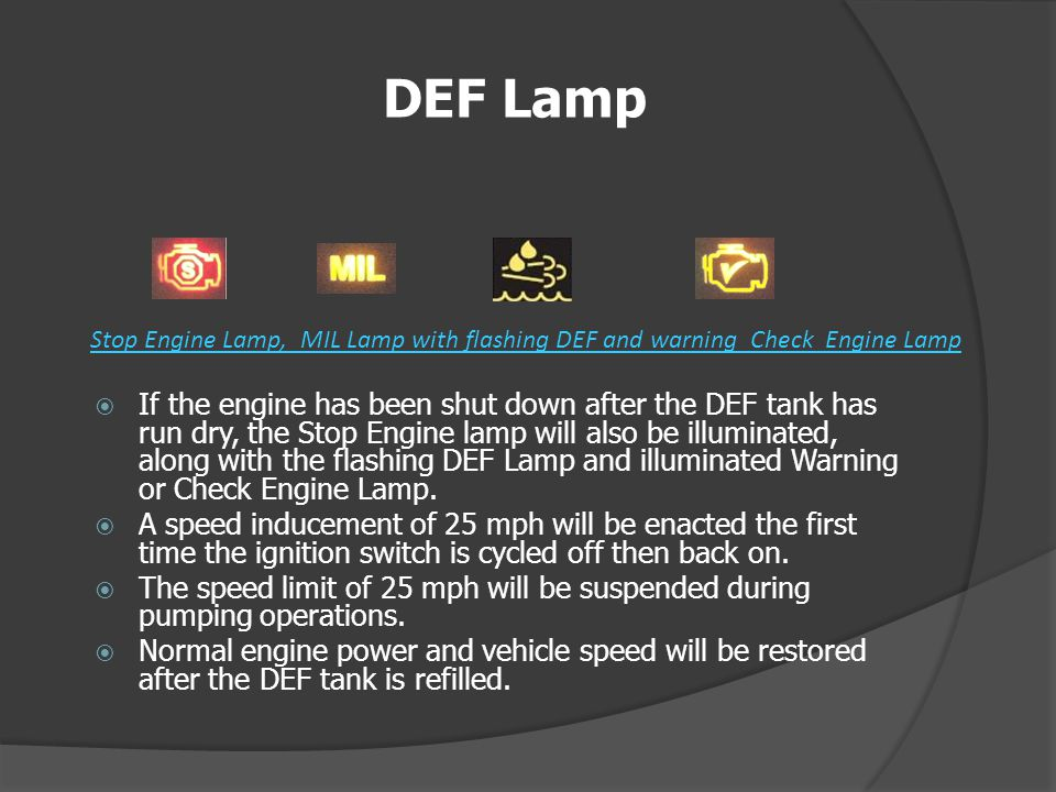 DEF Lamp Stop Engine Lamp, MIL Lamp with flashing DEF and warning Check Engine Lamp.
