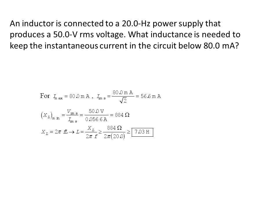 An inductor is connected to a 20. 0‐Hz power supply that produces a 50