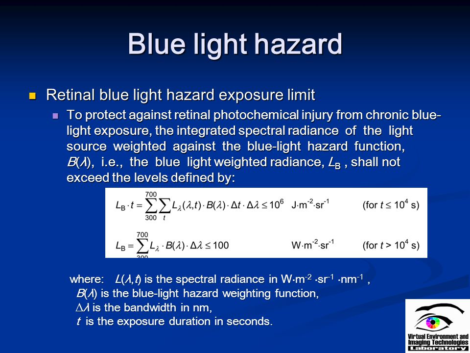 Blue light hazard Retinal blue light hazard exposure limit