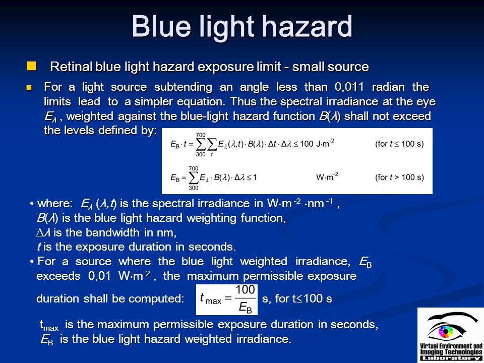 Blue light hazard Retinal blue light hazard exposure limit - small source.