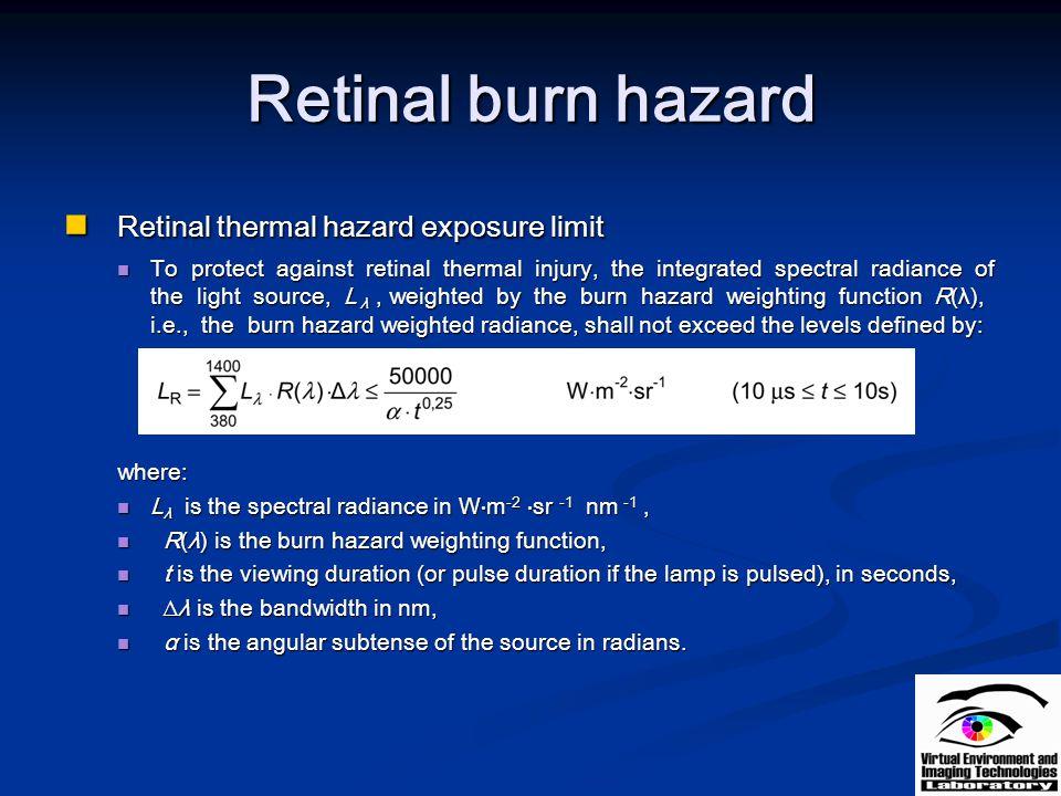 Retinal burn hazard Retinal thermal hazard exposure limit
