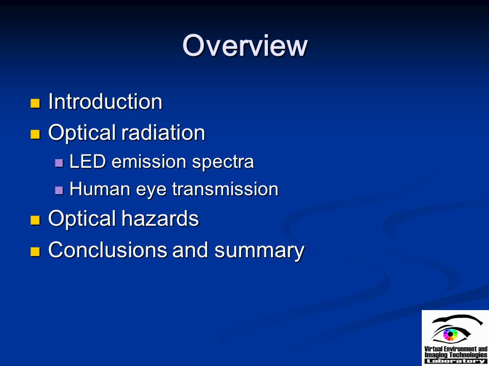 Overview Introduction Optical radiation Optical hazards