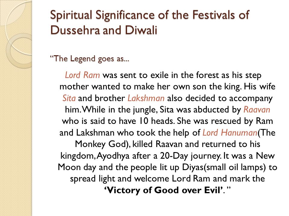 Spiritual Significance of the Festivals of Dussehra and Diwali The Legend goes as...