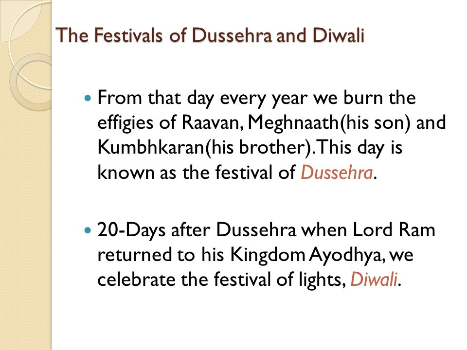 The Festivals of Dussehra and Diwali