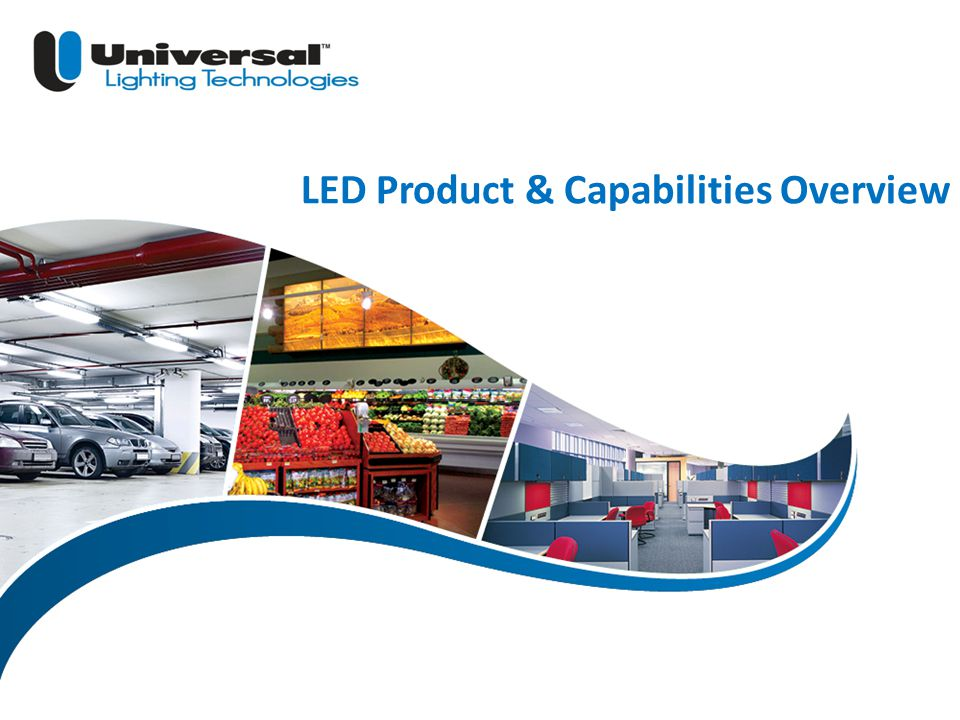 LED Product & Capabilities Overview