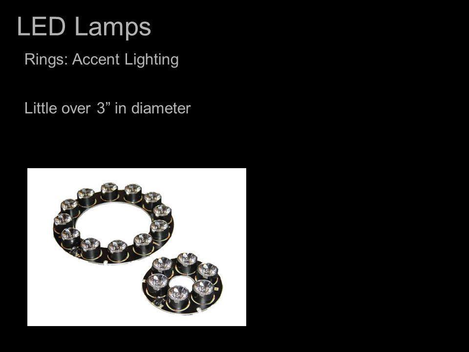 LED Lamps Rings: Accent Lighting Little over 3 in diameter
