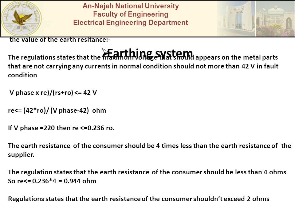 Earthing system the value of the earth resitance:-