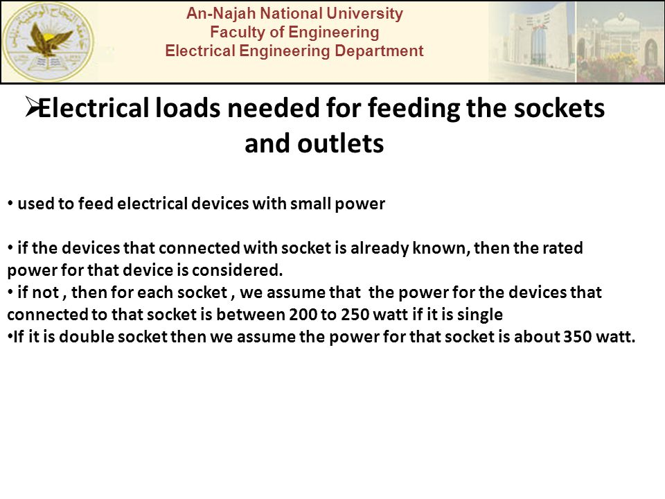 Electrical loads needed for feeding the sockets and outlets