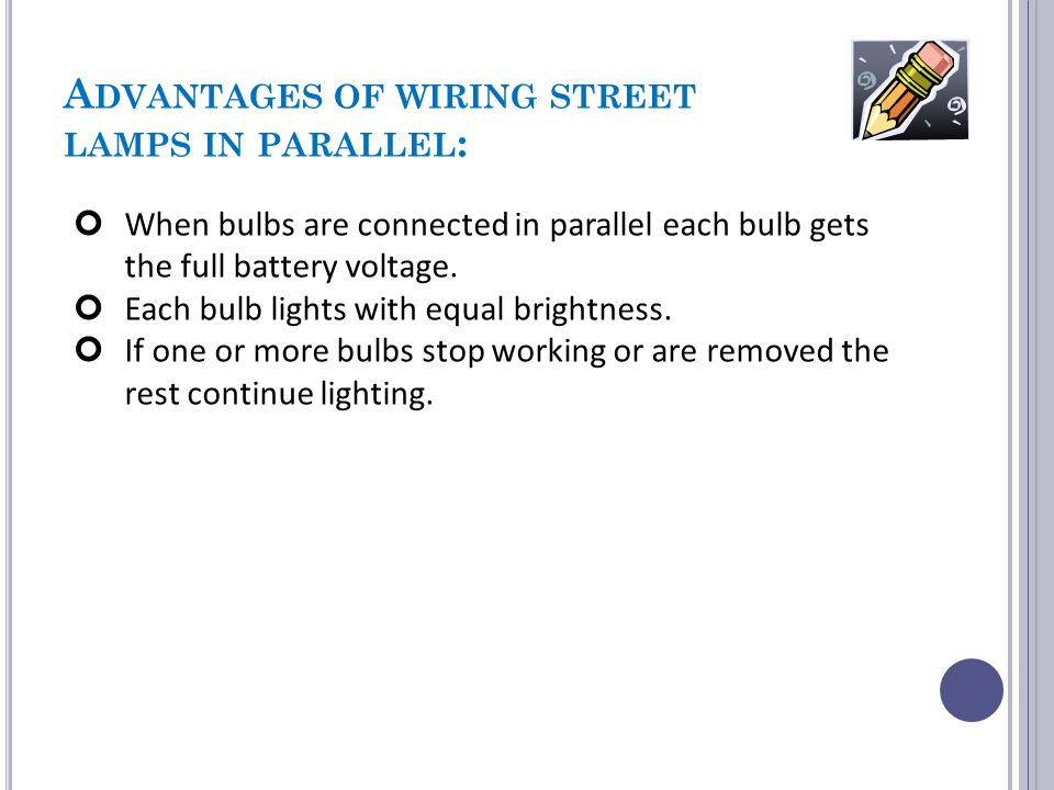 Advantages of wiring street lamps in parallel: