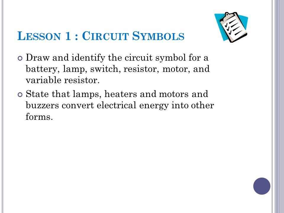 Lesson 1 : Circuit Symbols
