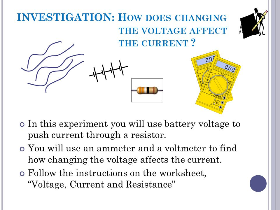 INVESTIGATION: How does changing the voltage affect the current