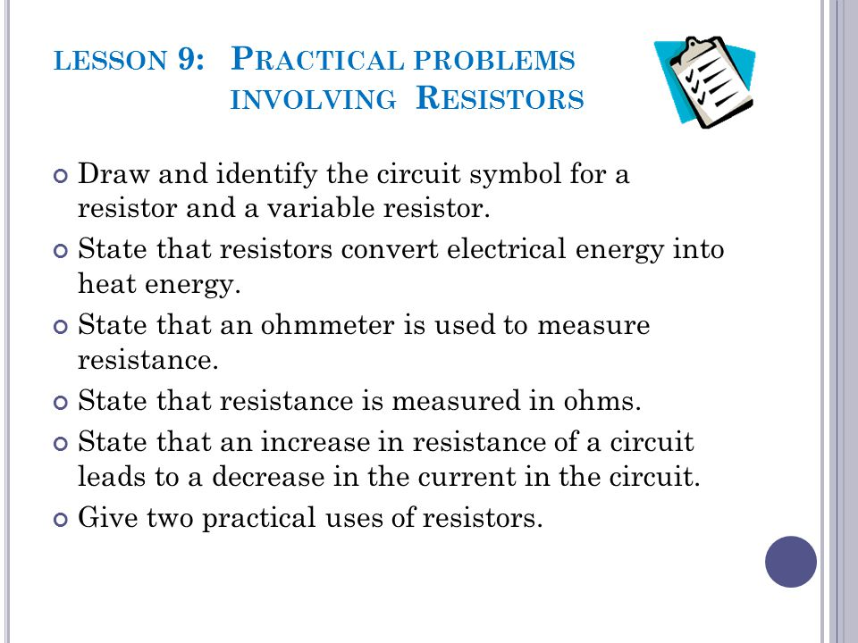lesson 9: Practical problems involving Resistors