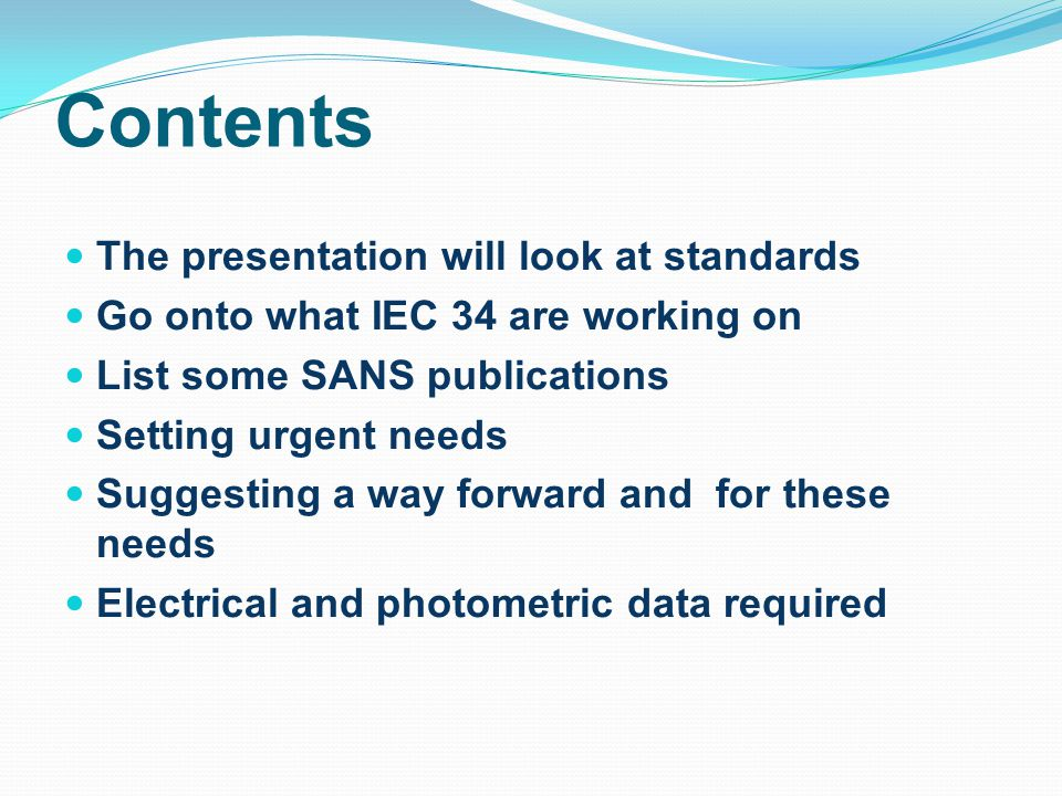 Contents The presentation will look at standards
