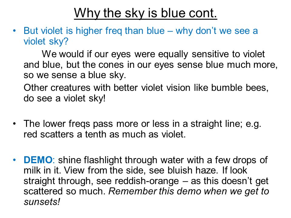 Why the sky is blue cont. But violet is higher freq than blue – why don't we see a violet sky