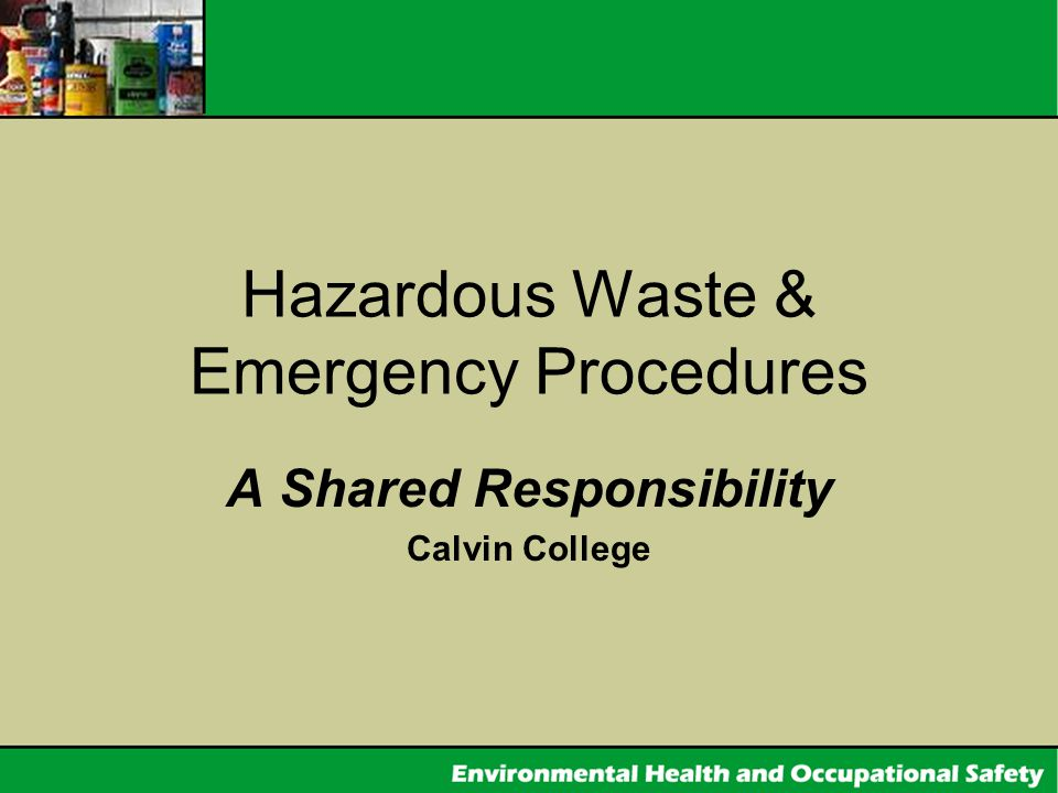 Hazardous Waste & Emergency Procedures