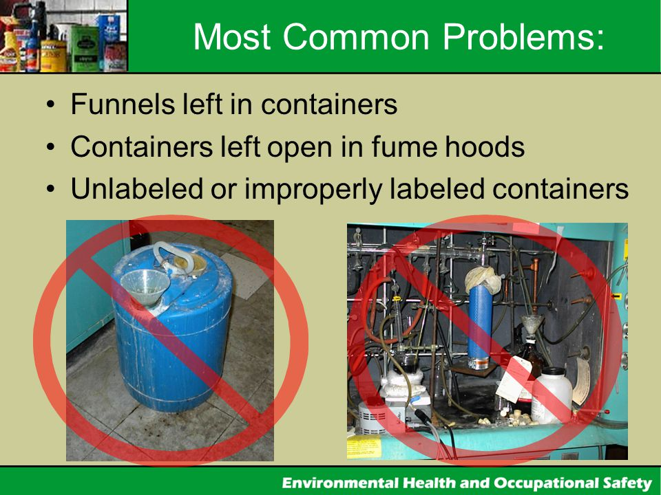 Most Common Problems: Funnels left in containers