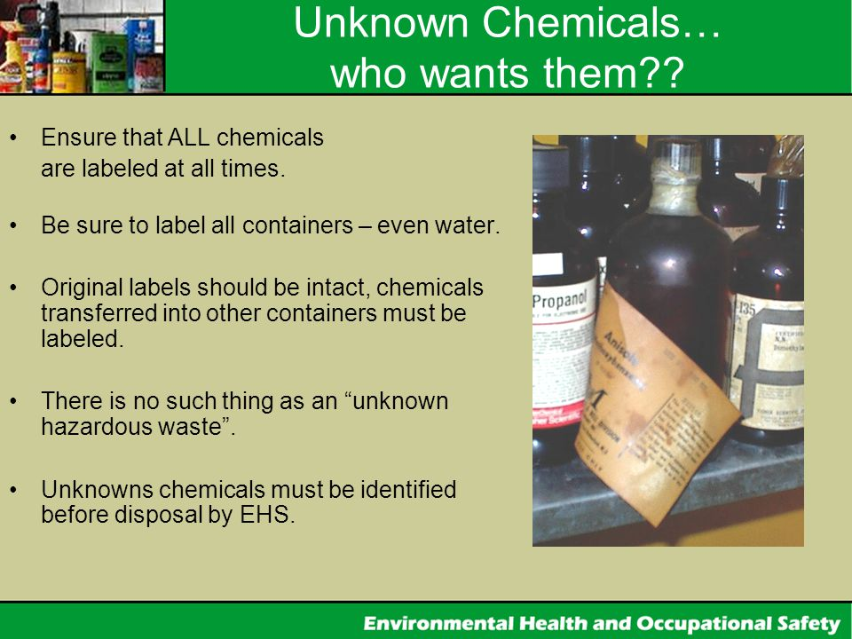 Unknown Chemicals… who wants them