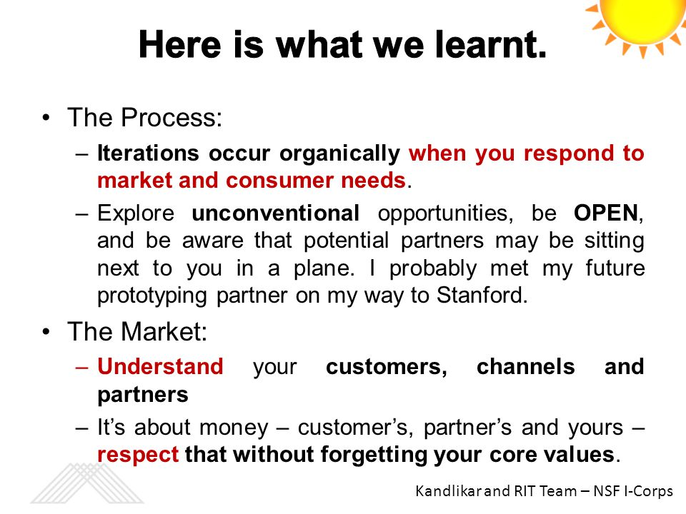 Here is what we learnt. The Process: The Market: