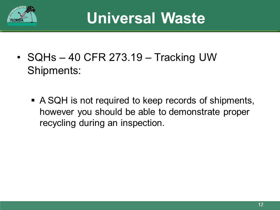 Universal Waste SQHs – 40 CFR 273.19 – Tracking UW Shipments: