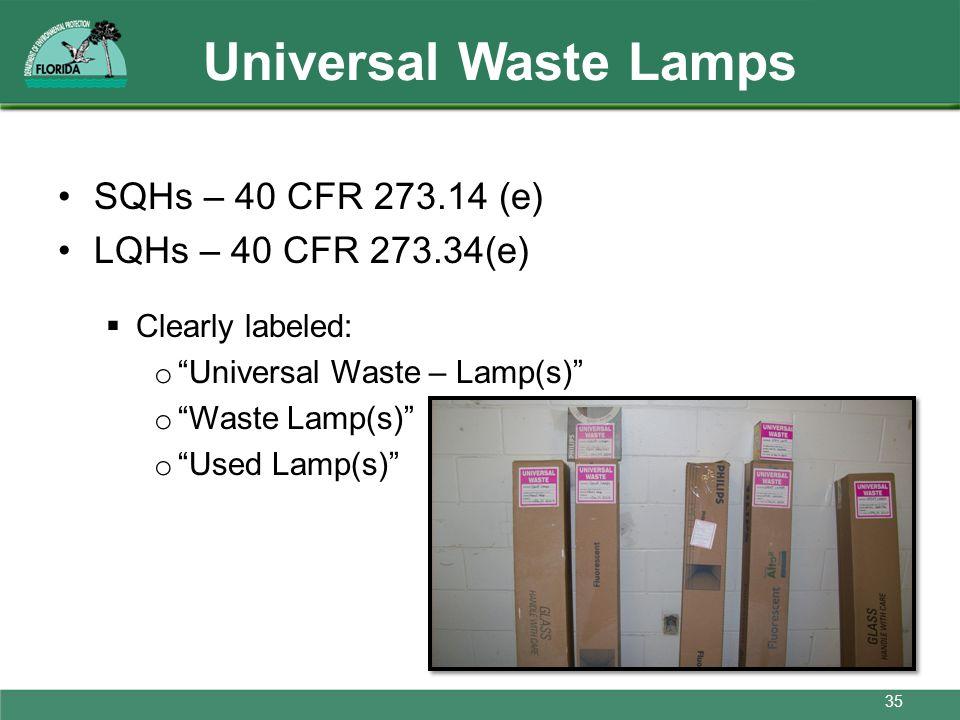 Universal Waste Lamps SQHs – 40 CFR 273.14 (e) LQHs – 40 CFR 273.34(e)