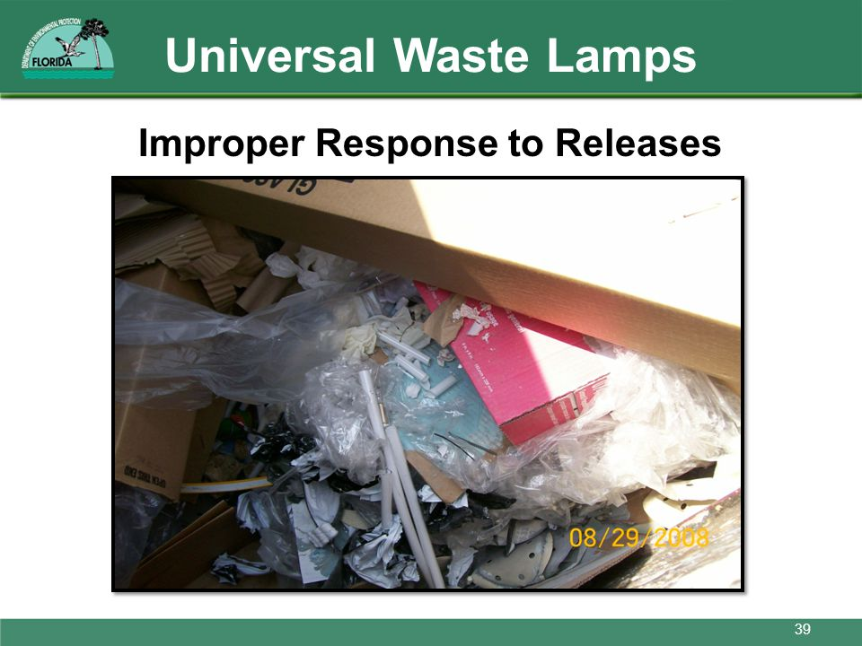 Universal Waste Lamps Improper Response to Releases Don't throw away!
