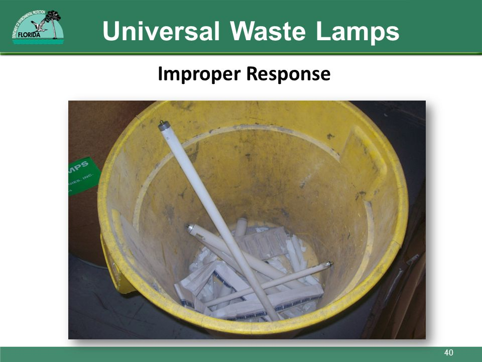Universal Waste Lamps Improper Response Broken bulbs in trash